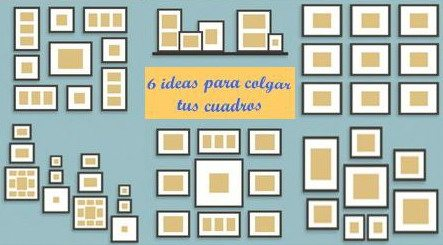 6 Ideas para colgar los cuadros en tu hogar